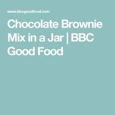 Chocolate Brownie Mix in a Jar   BBC Good Food