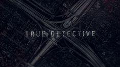 True Detective Season 2 Main Titles