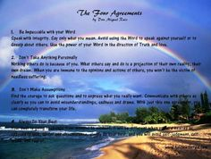 The four agreements  https://www.facebook.com/photo.php?fbid=446377992091980=a.325090507554063.77285.187620041301111=3=https%3A%2F%2Fsphotos-a.xx.fbcdn.net%2Fhphotos-prn1%2F604007_446377992091980_1516309794_n.jpg=942%2C715