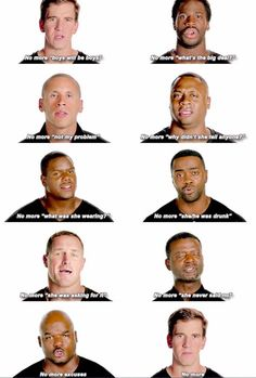 The NFL has experienced many scandals of players involved in sexual assault, domestic abuse, etc - in this image, NFL players congregate to spread a message against rape culture Cultura General, Faith In Humanity Restored, Intersectional Feminism, Pro Choice, Equal Rights, Patriarchy, The Victim, Social Justice, Human Rights