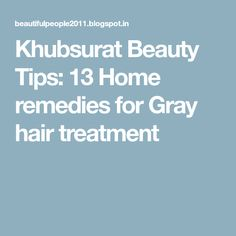 Khubsurat Beauty Tips: 13 Home remedies for Gray hair treatment
