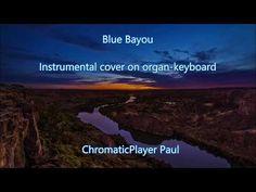 (53) Blue Bayou - Organ keyboard Tyros (chromatic) - YouTube