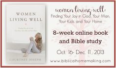 """Women Living Well book study: 8 weeks of short readings, and each week has a practical """"home"""" assignment, starts Oct. 16th @ biblical homemaking.com"""