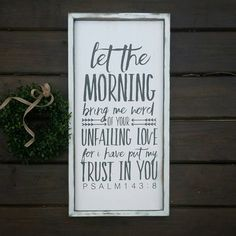 Psalm 143:8  Modern Farmhouse Sign  Let the by CASignDesign
