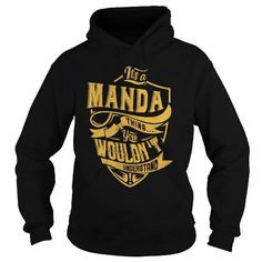 Awesome Tee IT'S a MANDA THING. YOU WOULDN'T UNDERSTAND. Shirts & Tees