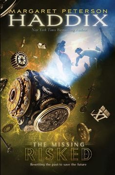 Risked (The Missing #6) By Margaret Peterson Haddix
