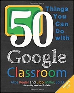50 Things You Can Do With Google Classroom: Amazon.es: Alice Keeler, Libbi Miller: Libros en idiomas extranjeros