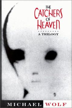 Amazon.it: The Catchers of Heaven: A Trilogy - Michael Wolf