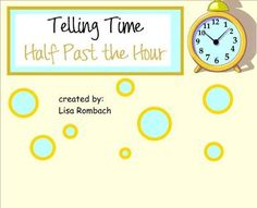 Telling Time Half Hour (half past) SmartBoard Lesson more see image link Teaching Time, Teaching Math, Teaching Ideas, First Grade Teachers, 1st Grade Math, Math Resources, Math Activities, School Resources, Smart Board Lessons
