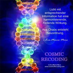 """""""Licht mit entsprechender Information hat eine harmonisierende, heilende Wirkung. Aus Chaos entsteht Neuordnung."""" —Eva-Maria Mora, COSMIC RECODING: Die neue Energiemedizin http://www.amazon.de/Cosmic-Recoding-Energiemedizin-Lichtvolle-kosmische/dp/3778774999/"""