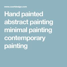 Hand painted abstract painting minimal painting contemporary painting