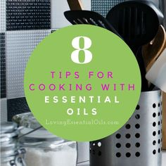 8 Must Know Tips Before Cooking With Essential Oils