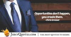 """""""Opportunities don't happen, you create them. Career Quotes, Daily Quotes, Best Quotes, Never Too Late Quotes, Opportunity Quotes, Imagination Quotes, Career Opportunities, Jokes Quotes, Be Yourself Quotes"""