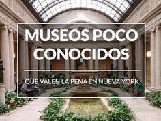 Museos no tan conocidos de Nueva York... ¡que valen la pena!