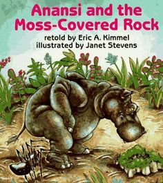 Anansi and the Moss-covered Rock by Eric A. Kimmel. This was my favorite book when I was little!