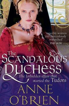 The Scandalous Duchess by Anne O'Brien. In this gripping and compelling novel, Anne O'Brien tells the story of Katherine Swynford, a woman of humble birth who became the scandalous Duchess of Lancaster, ancestor to the Tudor line. 'An absolutely gripping tale that is both superbly written and meticulously researched' The Sun 'This book has everything – royalty, scandal, fascinating historical politics' Cosmopolitan  #anneobrien #katherineswynford