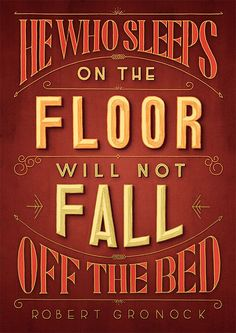 """""""He who sleeps on the floor will not fall off the bed"""" by Tobias Hall"""