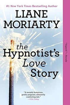 Book 12 of 2016: The Hypnotist's Love Story: A Novel by Liane Moriarty