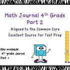 BRAND NEW- BY REQUEST 4th grade Part II Test prep journal***math word problems following Common Core*** Also available- Part I Teach your students to use math language in their written, extended respo...