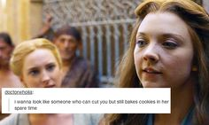 Did you mean Margaery Tyrell- Game of Thrones?