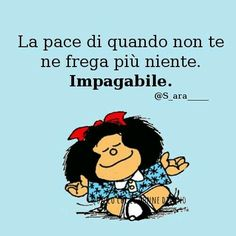 vintage & co Italian Phrases, Italian Quotes, Mafalda Quotes, Favorite Quotes, Best Quotes, Words Quotes, Sayings, Life Quotes, Good Thoughts