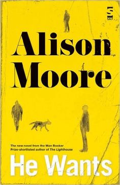 He Wants - Alison Moore, Salt Publishing, 2014 Short Novels, Life Affirming, Best Novels, Simple Stories, He Wants, The Conjuring, The Guardian, Book Review, New Books