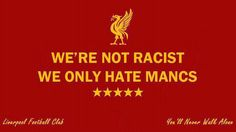 We're Not Racist, We Only Hate Manc!!!