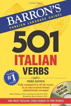 501 Italian Verbs: with CD-ROM (Barrons Foreign Language Guides) (Italian and English Edition) by John Colaneri. $11.55. Author: John Colaneri. Edition - 3. Publication: January 1, 2007. Publisher: Barron's Educational Series; 3 edition (January 1, 2007)