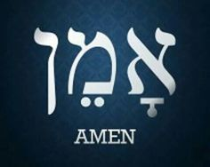 "(So Be It) ""Amen""  In Hebrew"