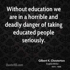 Gilbert K. Chesterton Education Quotes | QuoteHD