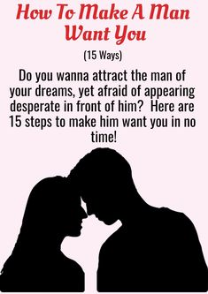 how to make a man want to kiss you