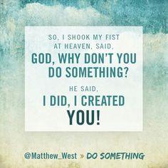 #Matthew West #Do Something #Into The Light Christian Music Lyrics, Christian Songs, Christian Life, Christian Quotes, Lyric Quotes, Bible Quotes, Me Quotes, Bible Verses, Faith Quotes