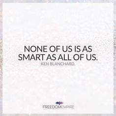 None of us is as smart as all of us.  Ken Blanchard. . Come join us in the Freedom Queens Collective private Facebook group. A group for Freeqs (ladies only) to connect with each other and to provide a place to share your feelings concerns questions seek and provide support advice tips and tricks. A place to learn grow together and empower one another - our very own personal cheer squad! - on our journey to building our Freedom Empires! Link in bio! . . . . #100daysofinspiration…
