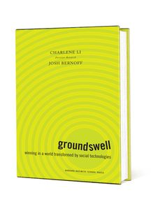 groundswell - winning in a world transformed by social technologies