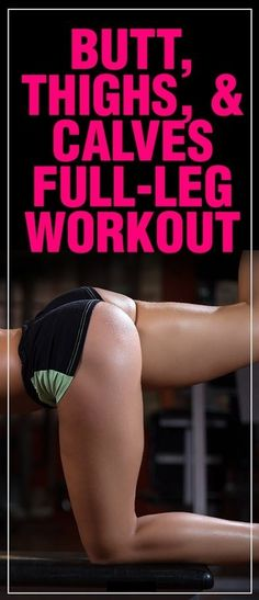 Butt, Thighs, and Calves Full Leg Workout – Health n Tips