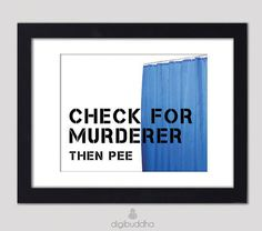 Check for Murderer Then Pee Poster Typography Word Art Bathroom Wall Art 8x10 Quirky Shower Curtain Poster Wall Decor from digibuddha ArtPrints.