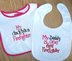 Fireman Baby Girl Bib Set - My daddy's a Firefighter and My Daddy is one hot Firefighter