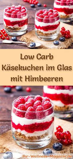 Rezept: Low Carb Himbeer-Käsekuchen im Glas – ein kalorienreduziertes Low Carb … Recipe: Low Carb Raspberry Cheesecake in Glass – A Low Calorie Low Carb Cake Dessert In Glass – Prepared Without Cereal Flour And No Added Sugar … Quick Dessert Recipes, Low Carb Desserts, Easy Desserts, Low Carb Recipes, Diet Recipes, Raspberry Desserts, Raspberry Cheesecake, Cheesecake Recipes, Dessert Simple