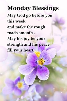 Monday Blessings May God go before you this week and make the rough roads smooth . May his joy be your strength and his peace fill your heart. Monday Wishes, Monday Greetings, Happy Monday Quotes, Monday Morning Quotes, Good Monday Morning, Good Morning Friends Quotes, Monday Blessings, Good Morning Inspirational Quotes, Morning Greetings Quotes