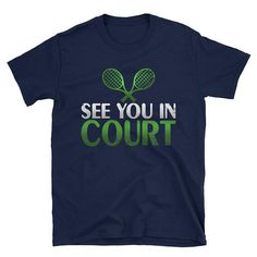 Funny See You In Court Tennis Player Coach Training T Shirt Lawyer Legal Tennis Player Tee Shirt Tennis Racket Awesome Gift Idea! Tennis Uniforms, Tennis Drawing, Tennis Serve, Play Tennis, Cool T Shirts, Tee Shirts, Tennis Lessons, Tennis Gifts, Tennis Quotes