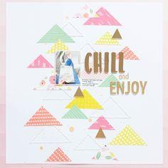 Chill and Enjoy | Layout by Nikki Kehr Nimena #layouts