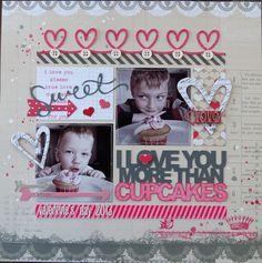 I Love You More Than Cupcakes - Scrapbook.com