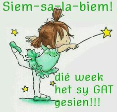 Siem-sa-la-biem! Die week het sy GAT gesien!!! Work Quotes, Faith Quotes, Cute Quotes, Funny Quotes, Lekker Dag, Dark Sense Of Humor, Afrikaanse Quotes, Inspirational Qoutes, Funny Me
