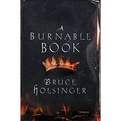 A Burnable Book, by Bruce Holsinger* - 2-18-14 pub date, ordered