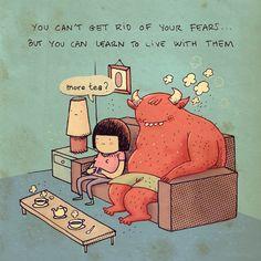 Você não pode se livrar dos seus medos… Mas pode aprender a viver com eles.