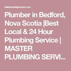 Plumber in Bedford, Nova Scotia |Best Local & 24 Hour Plumbing Service | MASTER PLUMBING SERVICES | HALIFAX, DARTMOUTH & BEYOND