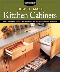 How To Make Kitchen Cabinets (Best of American Woodworker): Build, Upgrade, and Install Your Own with the Experts at American Woodworker - http://www.homeandofficeproducts.com/how-to-make-kitchen-cabinets-best-of-american-woodworker-build-upgrade-and-install-your-own-with-the-experts-at-american-woodworker/