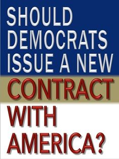 Should Democrats Issue a New Contract with America? Looking Back, 21st Century, The Fosters, Acting, Politics, America, Political Books, Smoke, Usa