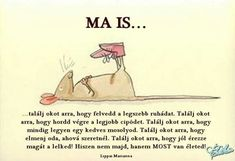 Ma is talàlj okot. Sentences, Einstein, Anatomy, Motivational Quotes, Life Quotes, Mindfulness, Wisdom, Messages, Writing