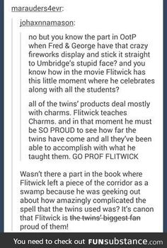 Flitwick is best Fred and George fan
